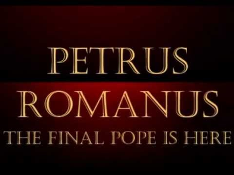 Fulfilling Prophecy, Church Considers Peter the Roman as Next Pope 86