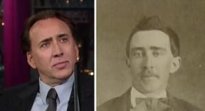 Nicolas Cage and his 1870's look-a-like