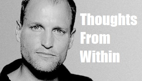 Woody Harrelson Shares a Powerful Video: Thoughts From Within 120