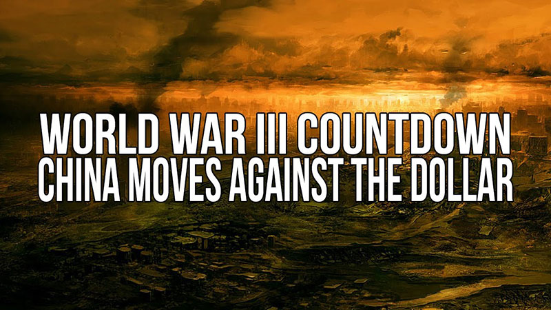 WW3 Countdown | China Moves Against The Dollar  22