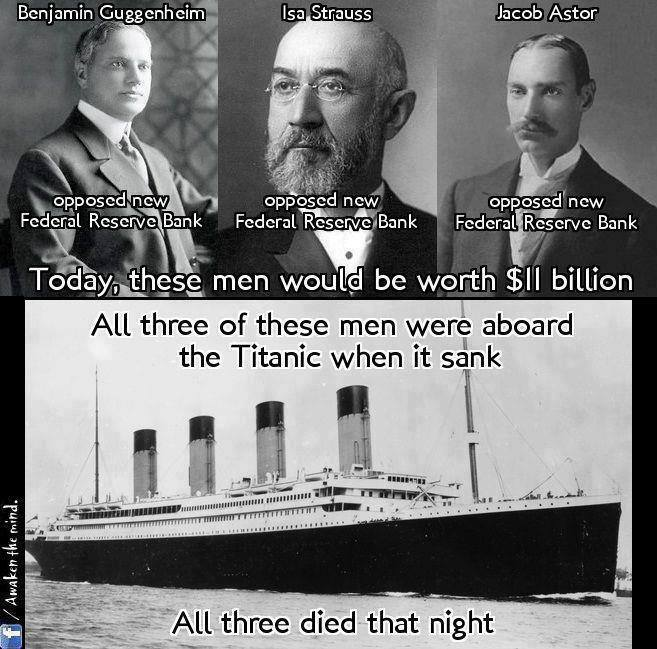 The sinking of the Titanic led to the creation of the U.S. Federal Reserve 10