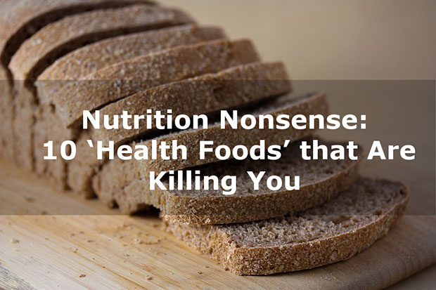 Nutrition Nonsense: 10 'Health Foods' That Are Killing You 5