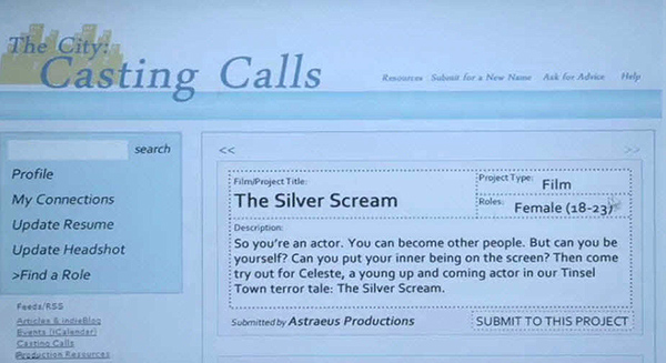 """The casting call is for a movie called The Silver Scream. Throughout the movie, the production company insist on the actress """"being her true self"""", which is her being a struggling actress who is ready for anything to become a star. Anything."""