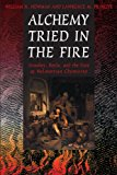 Alchemy Tried in the Fire: Starkey, Boyle, and the Fate of Helmontian Chymistry