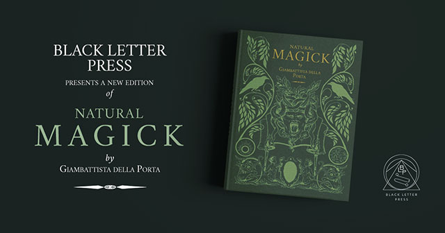 A new edition of Natural Magick by Giambattista Dell Porta from Black Letter Press