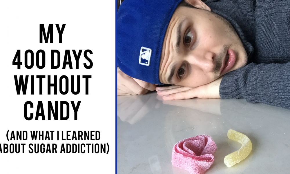 My 400 Days Without Candy & What I Learned About Sugar Addiction 1