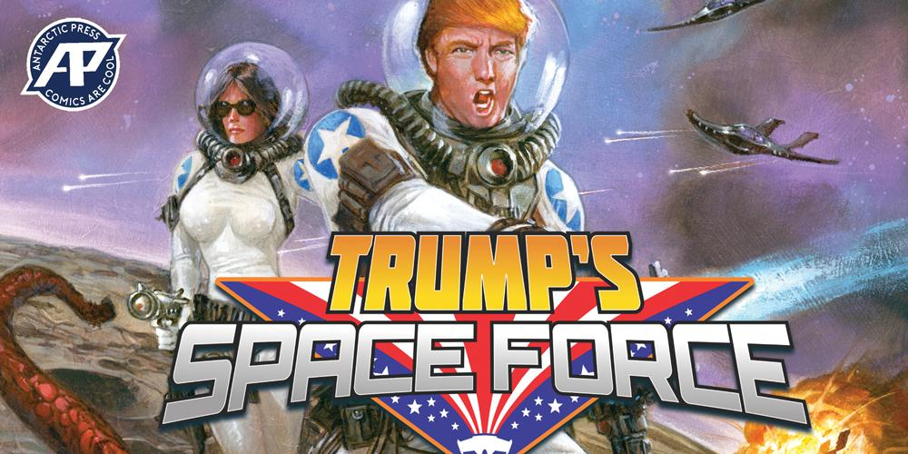 Antarctic Press to Publish Trump's Space Force! 7