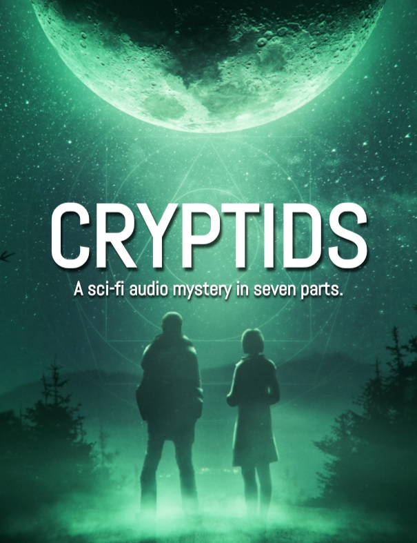Cryptids - A seven part audio sci-fi mystery 4