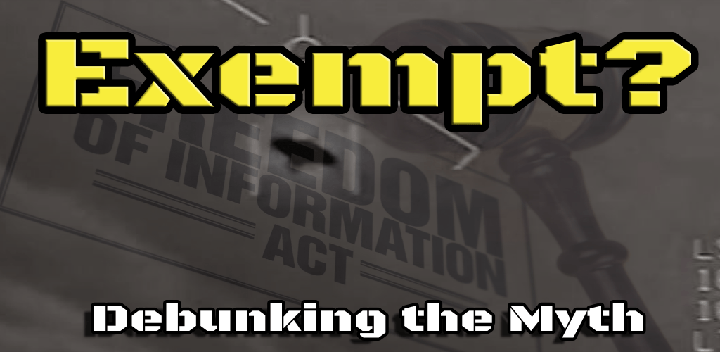 "Debunking the ""FOIA Exempt"" Myth in Under 17 Minutes 8"