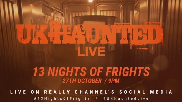 UK Haunted Live on Really TV this Sunday 6