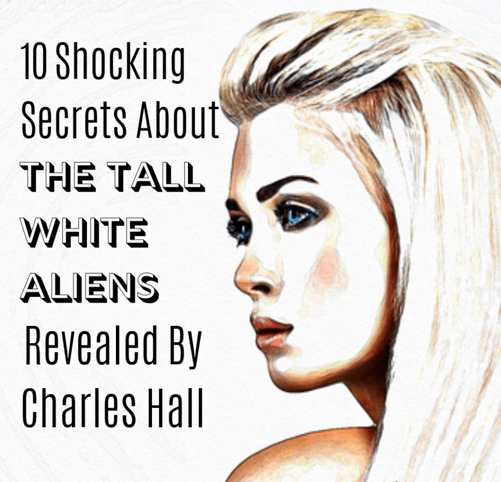10 Shocking Secrets About The Tall White Aliens Revealed by Charles Hall 106